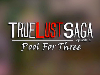 True Lust Saga-Pool For Three