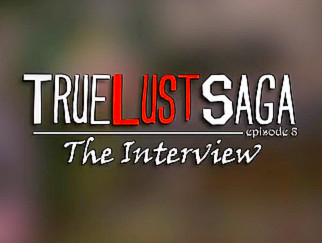 True Lust Saga-The Interview