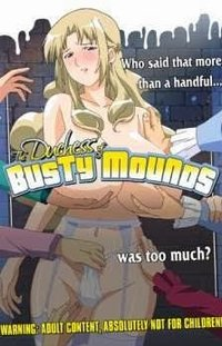 The Dutchess Of Busty Mounds